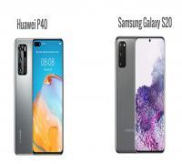 أيهما أفضل Huawei P40 أم Samsung S20